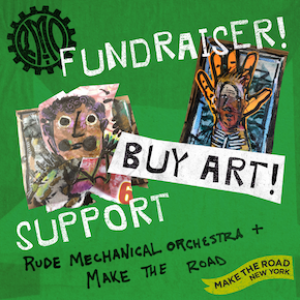 Green fundraiser poster. Buy some art to support with RMO and Make the Road!